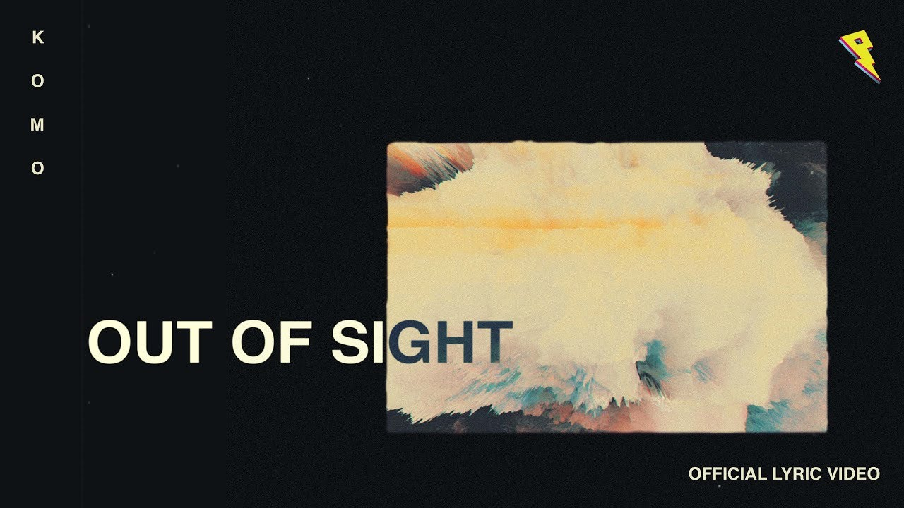 Matt Komo - Out Of Sight [Lyric Video] (ft. Emily Zeck)